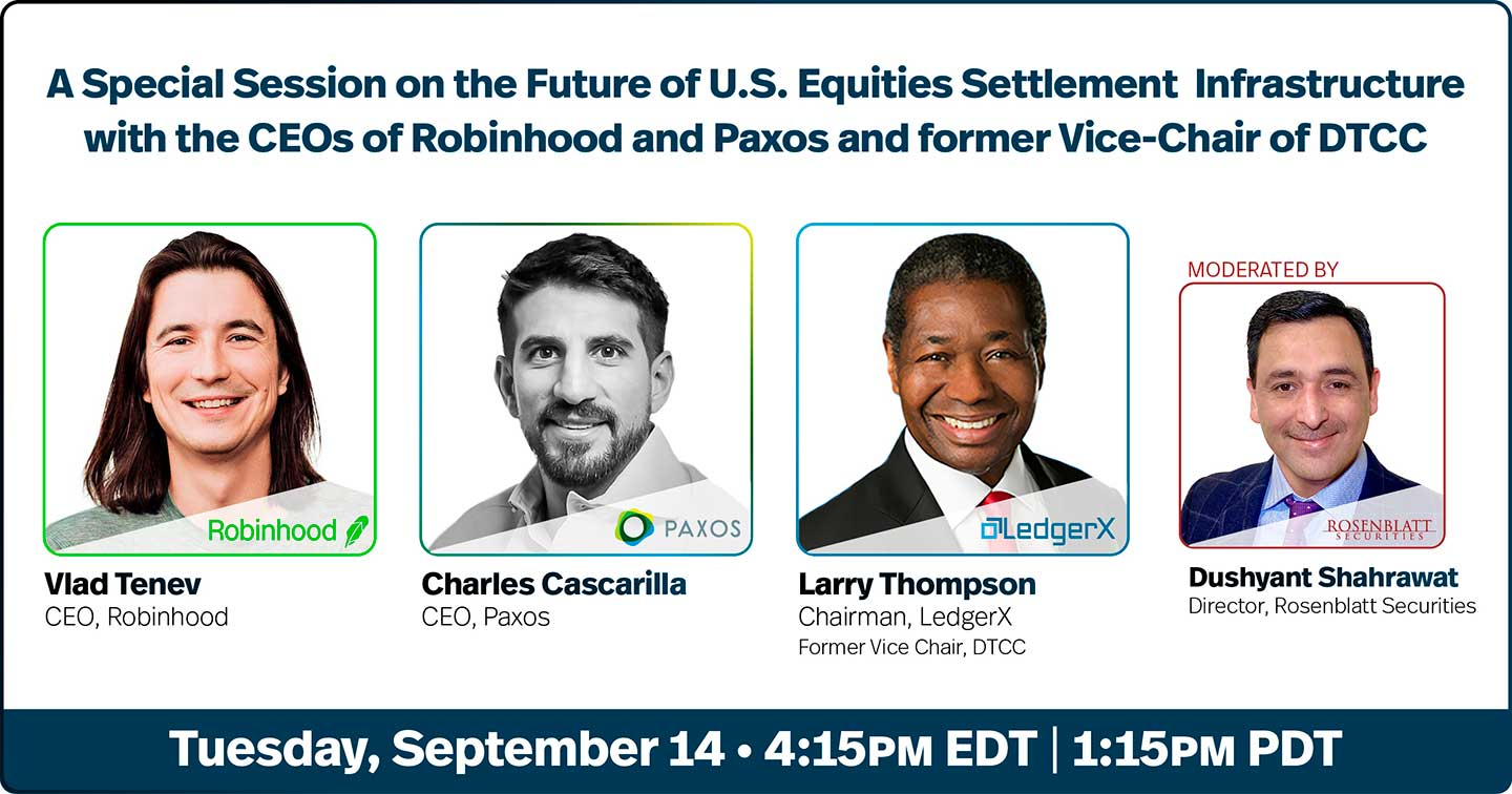 Special Session about Trade Settlement with RobinHood & Paxos CEOs, Former Vice Chair of DTCC