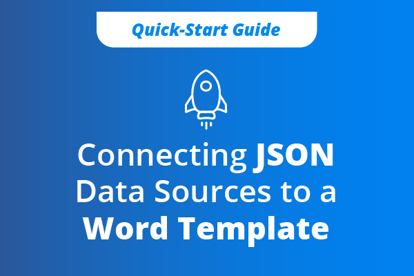 Connecting JSON Data Sources to a Word Template