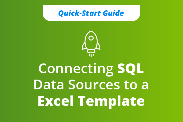 Connecting SQL Data Sources to an Excel Template