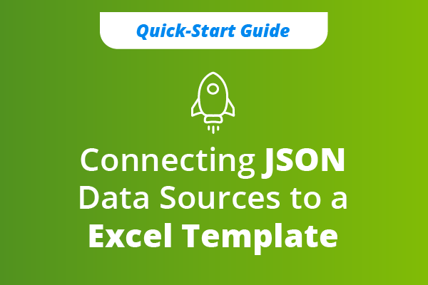 Connecting JSON Data Sources to an Excel Template