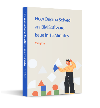 How Origina Solved an IBM Software issue in 15 minutes