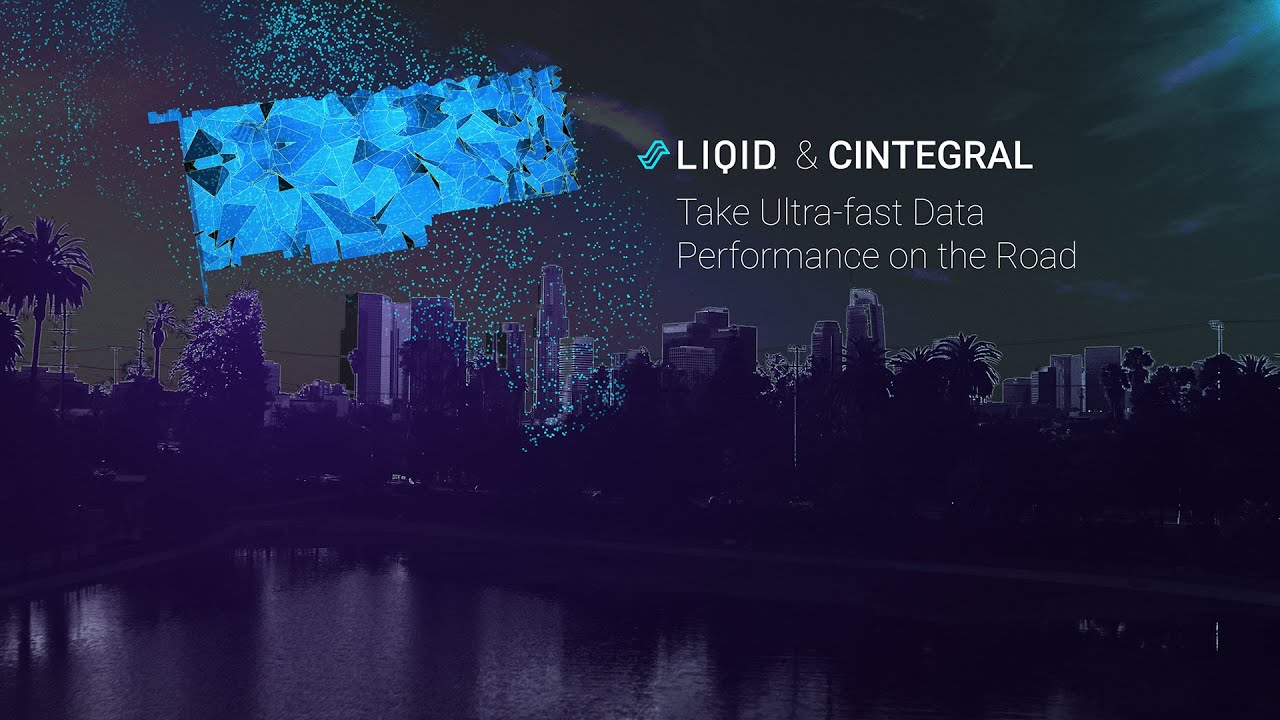 Liqid & Cintegral  Take Ultra fast Data Performance on the Road
