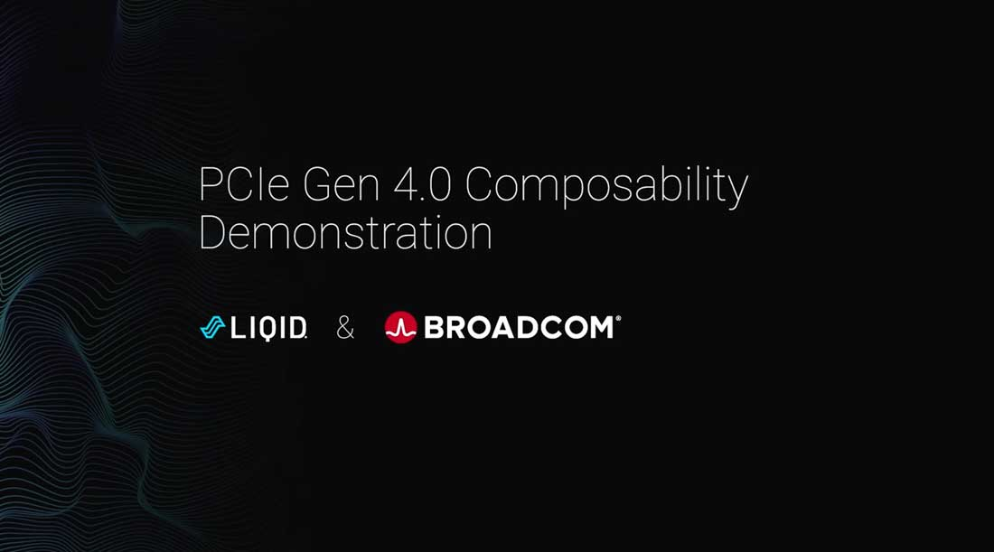 Liqid and Broadcom PCIe Gen 4.0 Composability