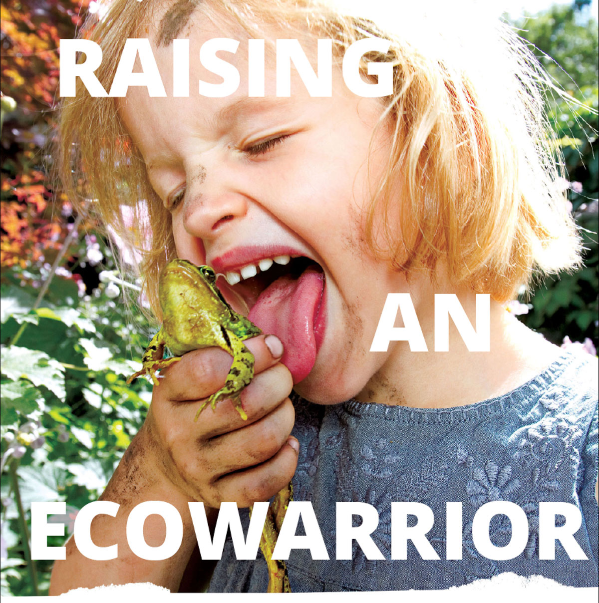 Raising an Ecowarrior