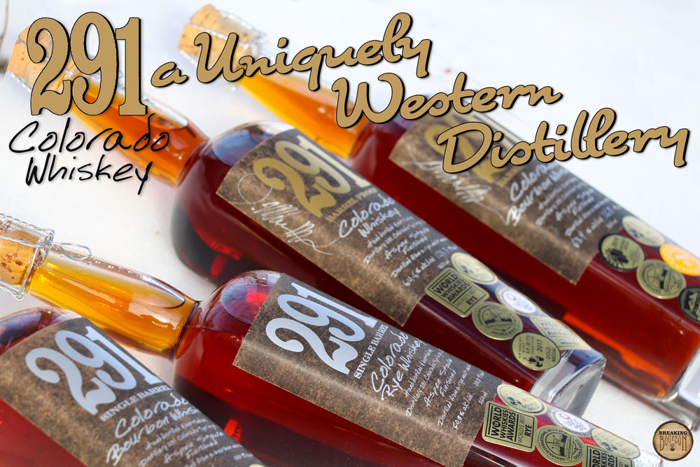Distillery 291: A Uniquely Western Whiskey | Breaking Bourbon
