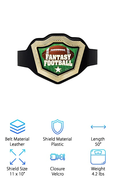 This is truly a great pick if you're just looking for something to take some photos with or brag with at parties. The Hero Shield Fantasy Football belt is made of leather but includes a Velcro strap instead of the typical metal snaps. This makes it easily adjustable and a more flexible choice for leagues with many different sized members. It is among the lighter belts, meaning you can all pass it around and try it out without dropping it too many times. That also means you can do your victory dance easily while wearing it. A luxe beveled design around the main shield makes it a great partner in all your photos. The shield design is bright and is sure to pop! If you're looking for something simple, this is the belt for you. This belt is also great for leagues just starting up, who want to test the waters on a fantasy football belt before spending the big bucks.