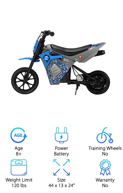 If you're on the lookout for good dirt bikes, then look no further! This 2-wheeled electric motorcycle runs on a  100-watt, chain-driven motor and reaches speeds up to 10 mph. A heavy, durable frame makes this an excellent choice for kids 8 and older and weighing up to 120 pounds. Watch your child ride in comfort and style, thanks to the puncture-proof knobby front tire and air-filled rubber rear tire that absorbs bumps. The Pulse Performance certainly stands up to rough terrain! A moto-inspired Instant Throttle Response (ITR) twist throttle and caliper hand brake make for excellent safety features and allow your favorite rider full control over his or her experience. The 24-volt rechargeable battery allows 40 minutes of continuous riding, making for plenty of time to explore and embark on adventures. For kids ready for the real deal, the Pulse is the perfect pick!