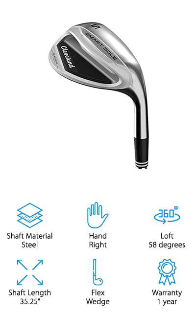 The best sand wedge for sale, if you're looking for the best sand wedge for high handicap players, is the Cleveland Golf Smart Sole Wedge. It's built for forgiveness which means you might be able to knock a few strokes off your game. One of the more effective things about it is the 3-tiered sole that has 3 distinct pads, so you can use it in different lies around the fairway. They also moved the center of gravity forward and closer to the center for a better feel, so you can get more accurate shots when you're aiming for the hole. The 58 degree loft is ideal to make the shot without having to worry about the opening face. If you're new to golf or if you're hoping to improve your game, this is it.