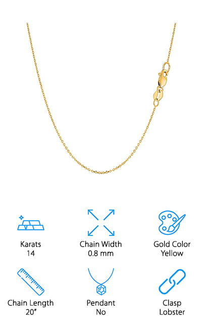 We'll finish up our list of nice gold chains with this piece from JewelryAffairs. It's a solid 14 karats yellow gold chain with a crescent moon pendant that is just as high quality. At 18 inches long, this chain has a nice drape, accentuated by its polished finish. A spring lock clasp secures this chain. The links and manufacture of this piece are in the cable link style, which is fairly popular and makes the small, delicate pendant that much more beautiful. It comes in a gift box so it's ready to immediately hand off to the person that it's meant for. We love the symbol of the crescent moon, and we think that it looks cute with just about any outfit that we tried – mystical but classy if that's your aesthetic. It's wonderful that you get both the chain and the pendant because the price together is nothing short of amazing. Make the one you love happy today!