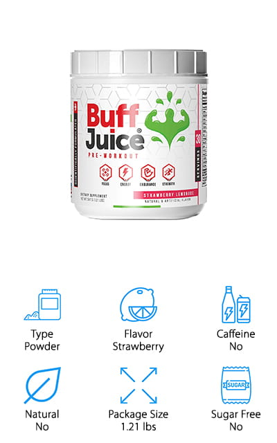 Buffjuice makes this pre--workout powder mixture that has no caffeine, but a whole lot of benefits besides. It comes in five different flavors, including blue raspberry lemonade, cherry, tropical punch, and watermelon – and also the strawberry lemonade flavor that you see here. All of them are tasty and worth a try – if you like the way it works for you, they are definitely worth checking out. One of the coolest things about this pre--workout is that all of the ingredients are backed by science. BuffJuice is determined not to sell you anything that you aren't actually using for the energy or focus so that you get the best idea of what's actually going to happen when you use their product. They want to help you improve yourself and your workout experience! So they've packed their product with chemistry that actually works to improve your strength and endurance. What more could you ask for?