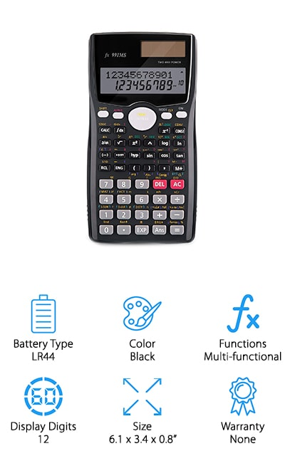 Last on our list is this KDT scientific calculator. It is powered by button batteries that are easy to replace and are going to last you a long time. The two-line display allows you to see the problem at the same time as the solution, which is a great visual tool to help you learn while you're figuring it out. There are three angle modes, including degrees, radians, and grads that you can use for geometry, as well as engineering notation mode. The screen is a high-definition LCD with clear letters and no shadow so that you can properly see all that you need to. This calculator is as useful as it is convenient, with a hard case and silicone pads to keep it right where you want it. You can get it right the very first time with this heavy-duty professional calculator. Invest in your success with one of the best and most useful scientific calculators!