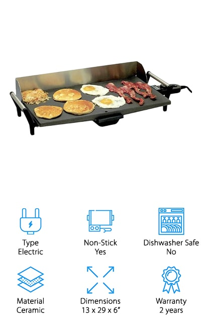"If you're looking for an electric griddle with an extra-large cooking surface, check out this one from Broil King. How big is it? The cooking surface itself is 21"" x 12"", large enough to make a big breakfast for the whole family and a guest or two. The heat is adjustable up to 400 degrees and it features cool-touch stainless steel handles so you can move it out of the way before it's cooled off completely when it's time to eat. Although this griddle is not dishwasher-safe, it is submersible when the temperature probe is removed so it's easy to clean it with soap and water. A removable drip tray collects any grease and the special environmentally friendly non-stick coating means there isn't any stuck-on food to scrub off."