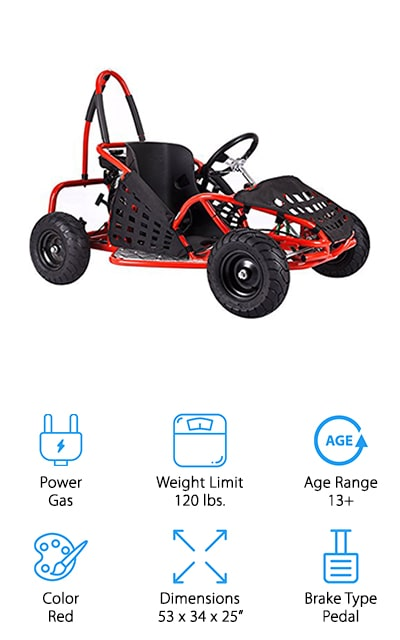 This go-kart is sleek and stylish looking as well as powerful. This gas powered kart has plenty of power and it has a steel frame that keeps any rider a whole lot safer. It's designed to really keep going as long as they want. Because it's gas it can still be kept up even longer than you might think. Not only that but the bright red color can be a whole lot of fun. You'll have a pull start to get it going. Any child will be able to enjoy this small kart and they'll be able to fit easily in the bucket seats as well. This is going to keep everyone protected because of the frame as well as the seatbelts and netted outer wrap to keep your child right where they need to be.