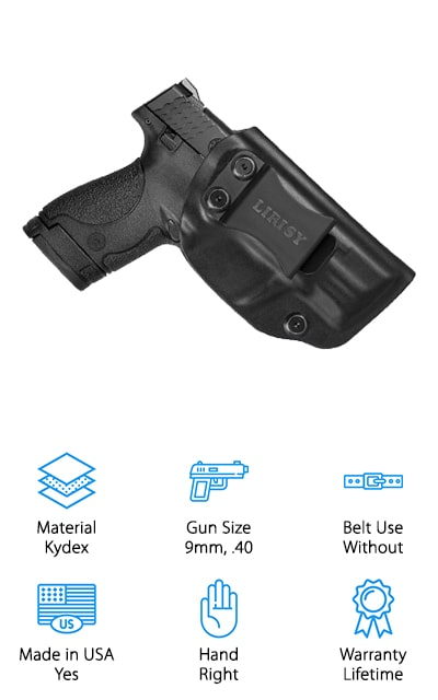 The LIRISY holster for the M&P Shield is meant to be used inside the waistband for a perfect concealed carry. You might even be able to modify it to be an M&P Shield shoulder holster, with some additional parts. It's made of sturdy Kydex that's easy to clean and will last you a long time. You can adjust the cant or angle of carrying between 0 and 15 degrees, and you can fully adjust the retention level with the tightening of a single screw. It's lightweight, and might even be the perfect M&P Shield pocket holster. However, it's great for the appendix carry, hip carry, and back carry positions without any modifications. You will be able to tell that it's holstered correctly when you hear the click. Plus, it has a full-length sweat guard so you can keep the gun safe from moisture. And all of the hardware is treated with black oxide for preservation and extended use.