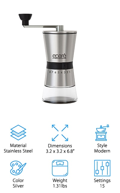 Epare's stainless steel grinder has a modern design and feel, but it's unique from the others on our list. There are 15 different settings, each of which is comparable to an electric coffee grinder output. You get complete control over the size of your grounds, which has a massive effect on the way that your coffee smells and tastes. The hopper is easy to load and holds about 60 grams of coffee beans. It's a simple system that allows you to load without the hassle of reattaching a lid. On the inside, ceramic burrs grind down your beans to the perfect size for whatever coffee maker that you're using. The grind will always be consistent, and it will never rust or get dull. They guarantee the burrs for life! It's easy to rinse out and clean as it needs it as well. This grinder will be the perfect addition to your kitchen or the perfect gift for your coffee lover!