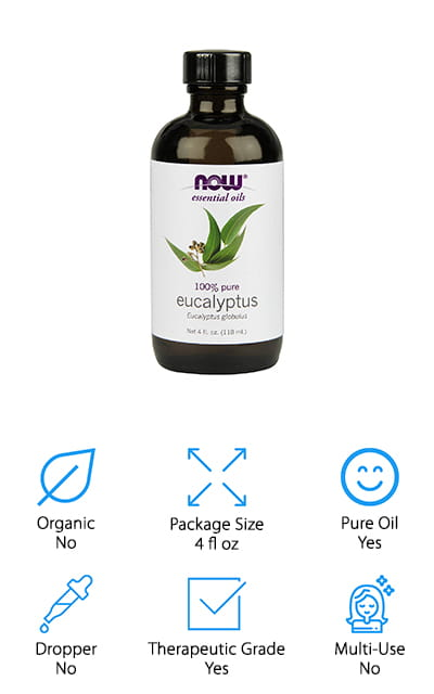 NOW makes this great eucalyptus essential oil. This is a nice little set that comes with two 4-ounce bottles so you won't run out anytime soon. It's a great buy for people who make their own soaps or mixtures of essential oils, and it even works well in homemade vapor rubs. It smells clean, and that's a great scent! It's 100% pure, natural, and verified both GC and IR so that you're sure you're getting the purest, most therapeutic-grade oils. This size bottle does not have a dropper included, but you can easily find one that might fit. The strong clean and woody scent is a favorite among aromatherapy users and technicians alike, so it's a great oil to have in your arsenal. You can put it into a diffuser to get the best decongestant effects instantly, and it can really help you relax and clear your mind. This essential oil by NOW is distilled by steam.
