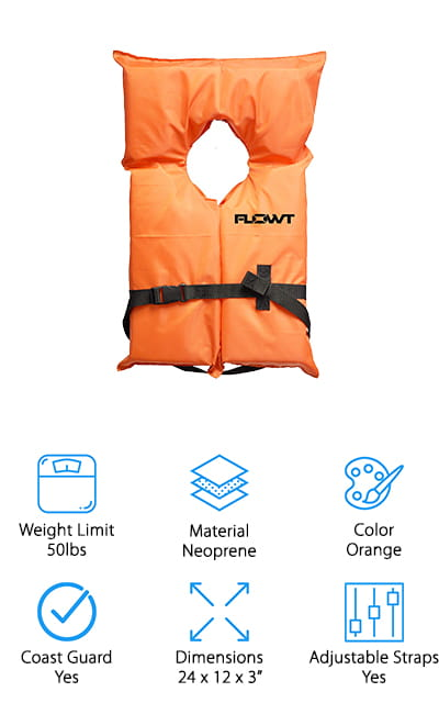 Last on our list comes to this slightly larger infant and toddler life vest that works perfectly for children between 30 and 50 pounds. This line comes with universal adult life vests, youth vest, and even extra-large adult life vests, so the whole family can match. All of the vests offered by Flowt are the standard orange, which is great for visibility. You're going to be able to spot these brightly-colored vests from a long way off. They are approved by the US Coast Guard and also meet all state-level requirements for the use of a life vest on a recreational vessel. Now your entire family can have fun with peace of mind! It has minimum buoyancy, allowing it to help turn a person in the water face-up when the water is calm. That's great for children and for the rest of your family, too! These vests are absolutely amazing, and you're going to love using them.
