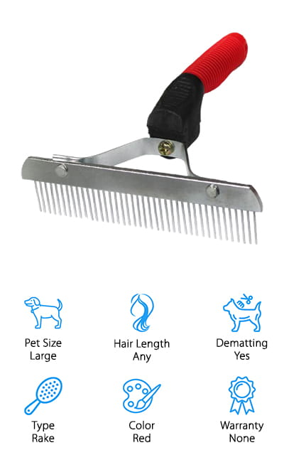 This pet rake is actually larger than most that you'll find and it's designed to get rid of any kind of mats and tangles. Plus, it has a rubber handle that's made to be non-slip. That means you're not going to have a problem holding it for an extended period. All it takes is 5 minutes and you can get your pet cleaner and make sure that their coat is in the best shape possible. There's even a lifetime quality assurance agreement that makes sure you can count on the brush to continue working. The teeth have a rounded exterior to make sure your pet is comfortable and that they get the great massage features of the brush. But there are sharper sides to make sure that it can slice right through tangles and a whole lot more.