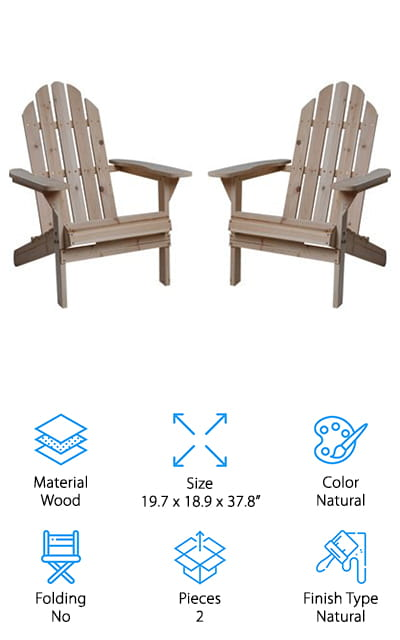 Another budget-friendly option if you want wooden Adirondack chairs is this set of 2 chairs from Kotulas. We like these chairs because they are both inexpensive and incredibly durable. They are made with natural fir, which is sturdy and easy to maintain. The chairs are easy to assemble, and the hardware is rustproof, so you can leave them outside all year round. We also like that they come untreated and natural. You can choose to paint or stain them whatever color you like! You can also leave them untreated, and they'll develop a unique patina over the years. They're also incredibly comfortable! The contoured seat and high back are easy to lean into and get back out of. We like the wide armrests for added comfort and convenience. You can use them to hold your favorite drink, or just lean on them for extra support. These are a great value, so stock up and make sure everyone gets a seat!
