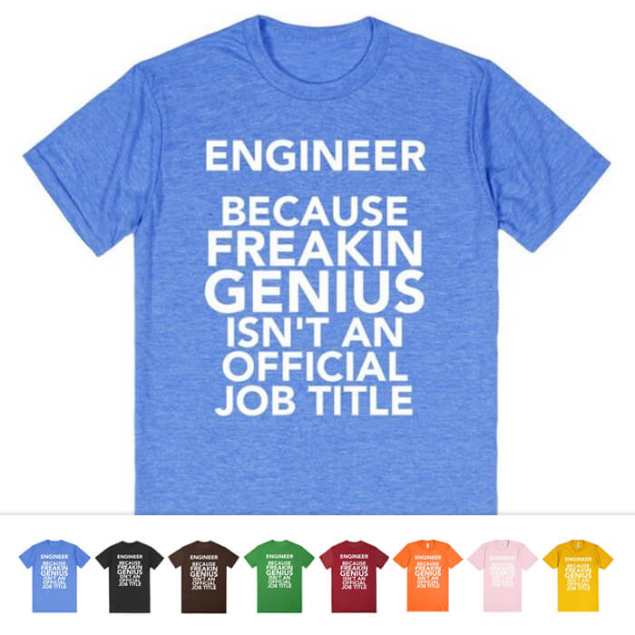Freakin Genius Engineer Shirt