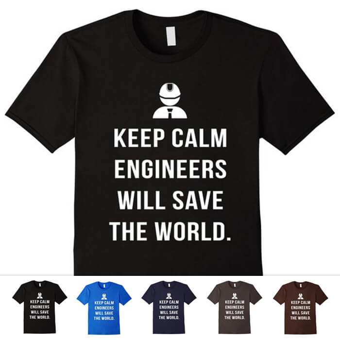 Keep Calm Engineering Shirt