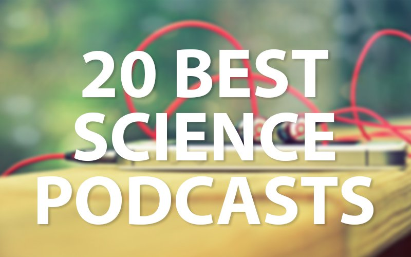 The 20 best science podcasts