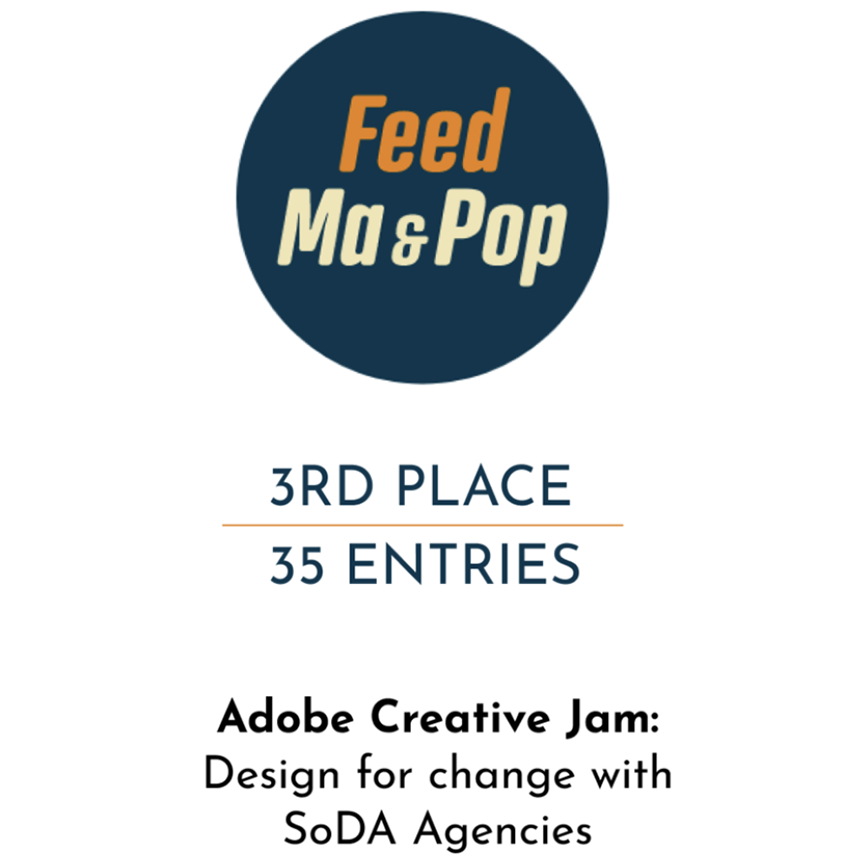Feed Ma&Pop - Third Place of 35 entries. Adobe Creative Jam: Design for change with SoDA Agencies.