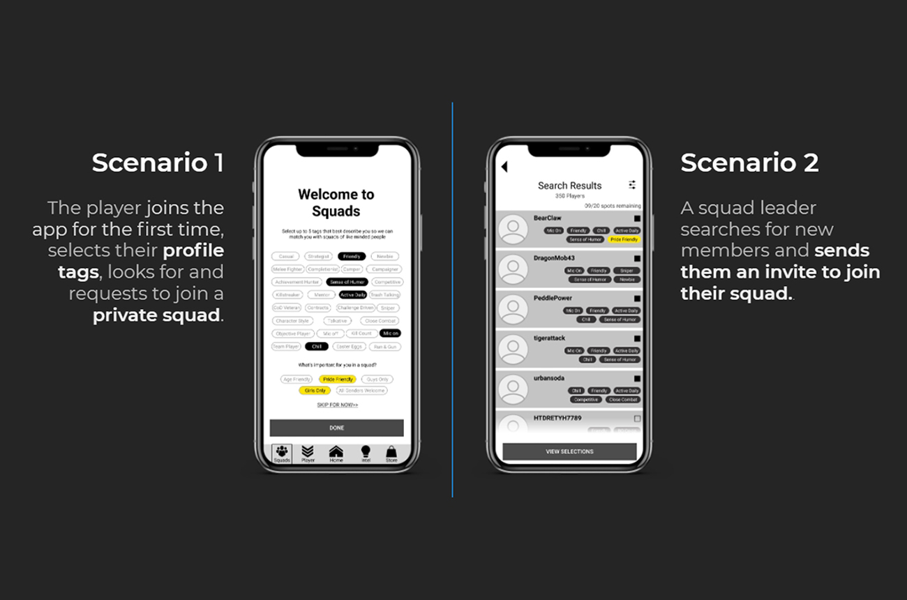 """""""Image shows two scenario Intro UI screens: Scenario 1: The player joins the app for the first time selects their profile tags, looks for and requests to join a private squad. Scenario 2: A squad leader searches for new members and sends them an invite to join their squad."""""""