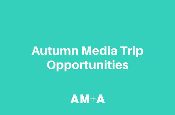 AM+A Autumn Media Trip Opportunities.