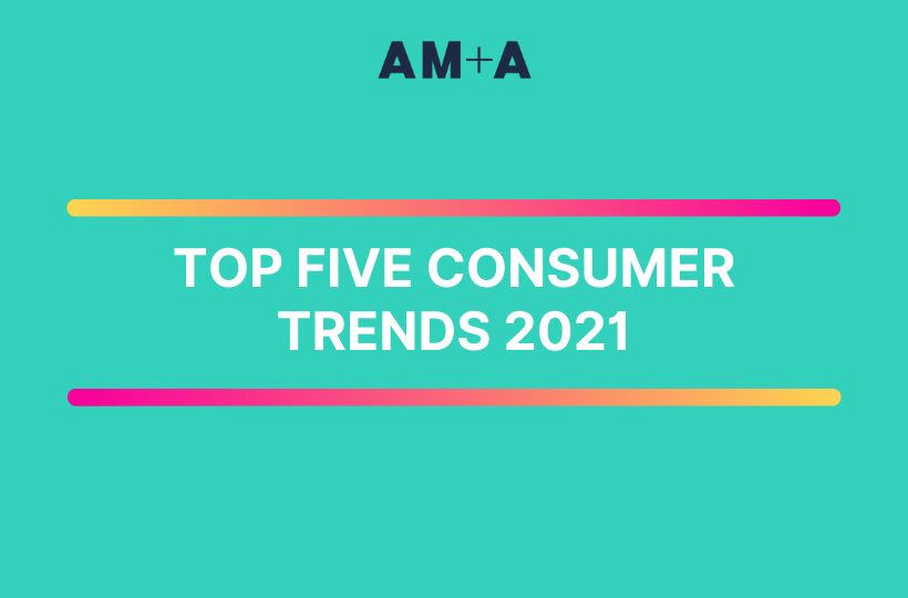 Here are our top 5 consumer trends to consider in 2021.