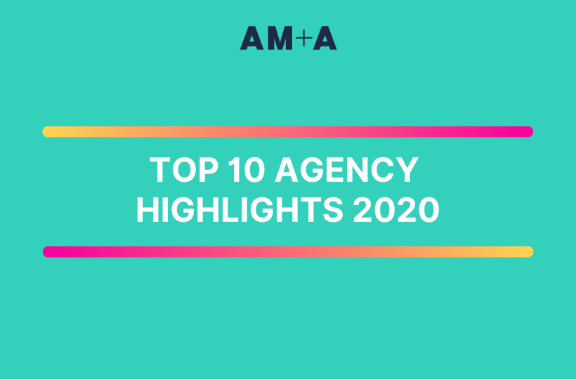 In a year like no other, these were our top 10 agency highlights of 2020.