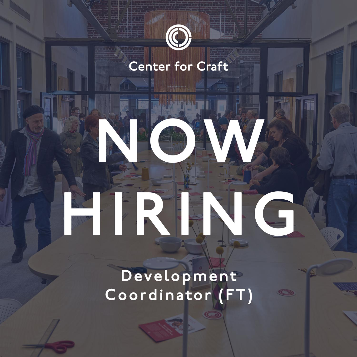"""image graphic reading """"now hiring"""" with center for craft in the background"""