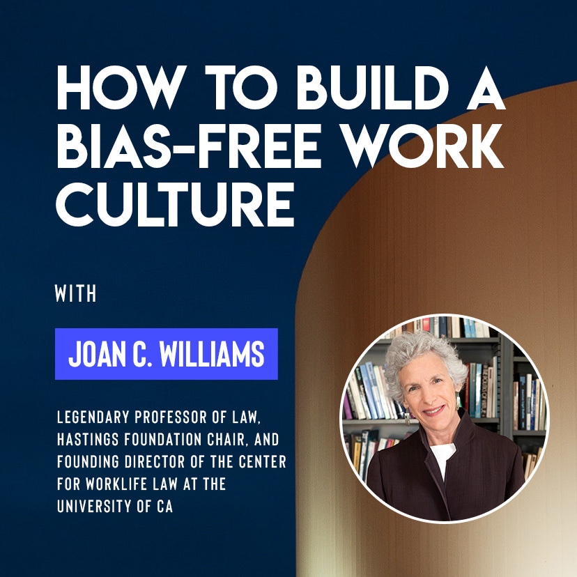 Ivy Digital: How to Build a Bias-Free Work Culture with Joan C. Williams