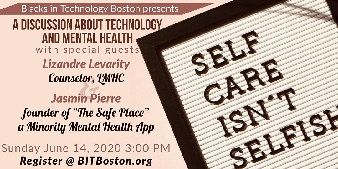 "Blacks in Tech Boston Presents ""A discussion about Technology and Mental Health"""