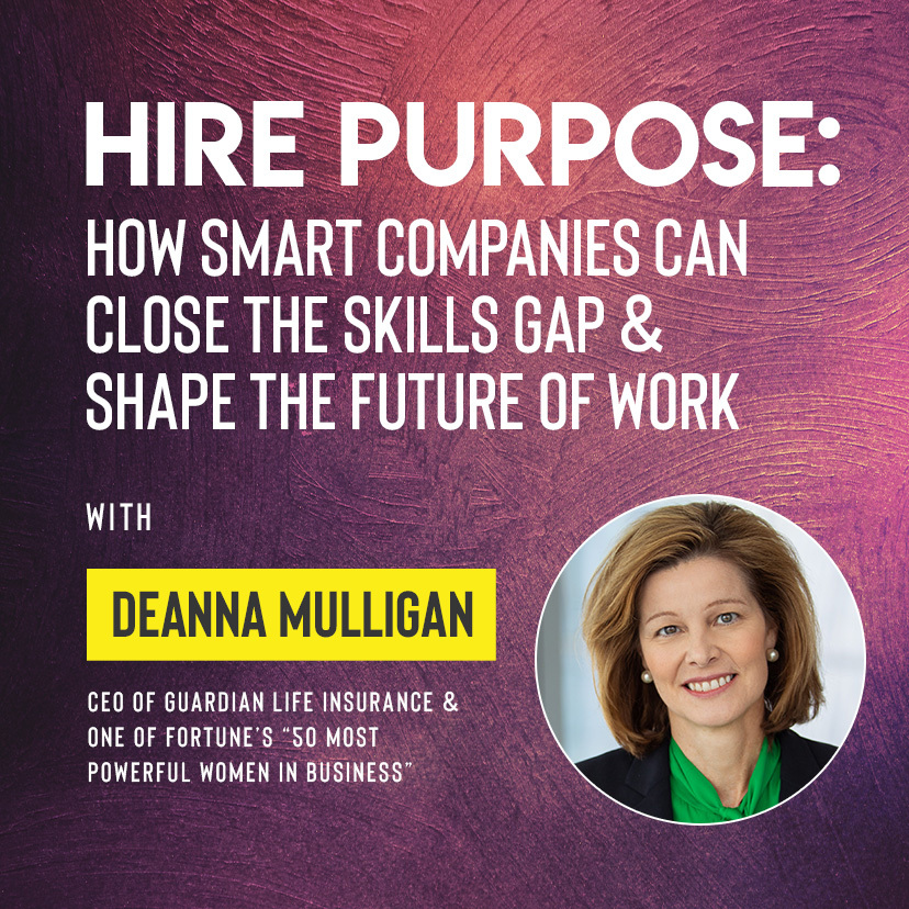Ivy Digital Presents Hire Purpose: How Smart Companies Can Close the Skills Gap & Shape the Future of Work with Deanna Mulligan