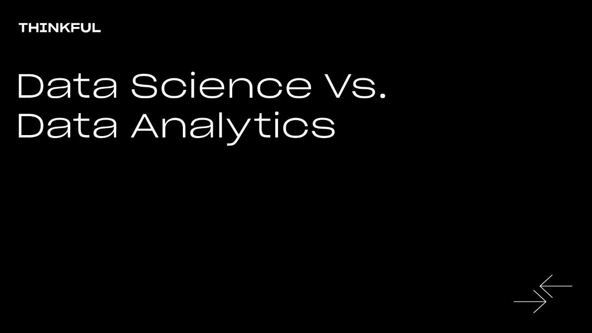 Meetup: Thinkful Webinar   Data Science vs. Data Analytics