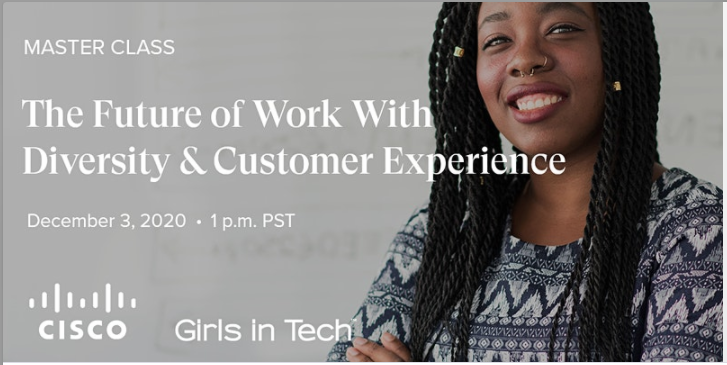 Girls in Tech Presents The Future of Work With Diversity & Customer Experience