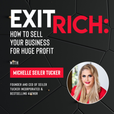 Ivy Digital Presents Exit Rich: How to Sell Your Business for Huge Profit with Michelle Seiler Tucker
