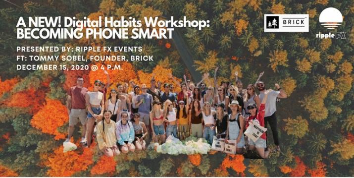 Ripple FX Presents A NEW! Digital Habits Workshop: BECOMING PHONE SMART