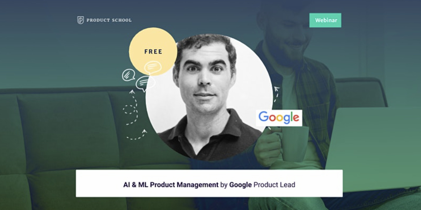 Webinar: AI & ML Product Management by Google Product Lead