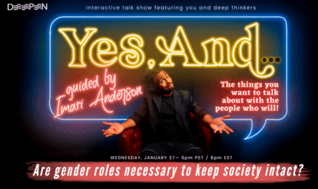 Deepen Presents: Yes, And... (Interactive Podcast)