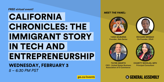 """General Assembly Presents """"California Chronicles: The Immigrant Story in Tech & Entrepreneurship"""""""