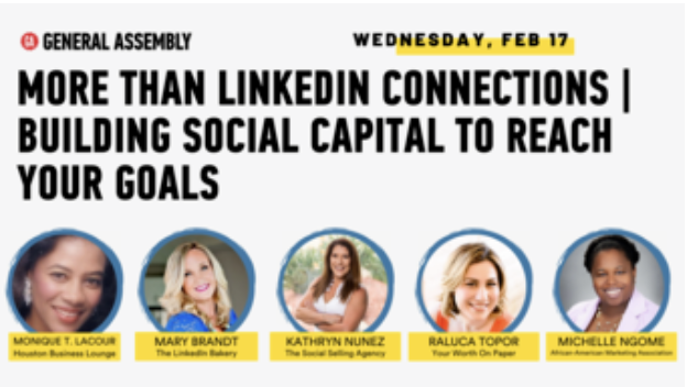 General Assembly Presents: More Than Linkedin Connections | Building Social Capital to Reach Your Goals