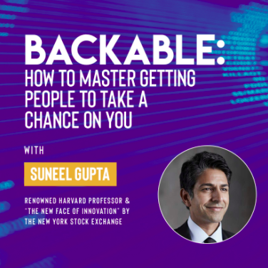 Ivy Digital Presents Backable: How to Master Getting People to Take a Chance on You with Suneel Gupta