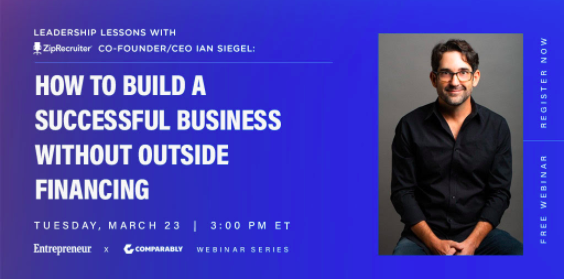 Comparably Presents: How to Build a Successful Business Without Outside Financing