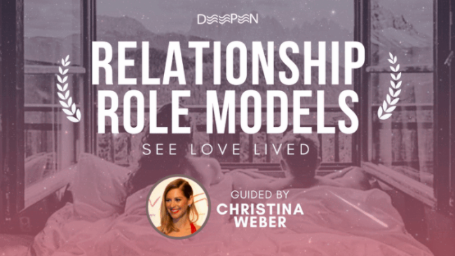 Deepen Presents: Relationship Role Models