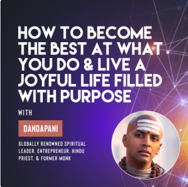 Ivy Digital: How to Become the Best at What You Do & Live a Joyful Life Filled with Purpose with Dandapani