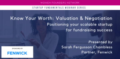 Womens Founder Network Presents Know Your Worth: Valuation & Negotiation