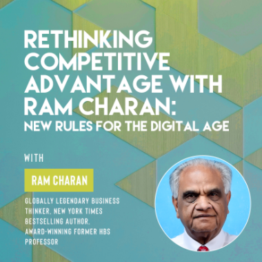 Ivy Digital Presents Rethinking Competitive Advantage with Ram Charan: New Rules for the Digital Age