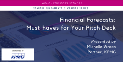 Womens Founder Networks Presents Financial Forecasts: Must-Haves for Your Pitch Deck